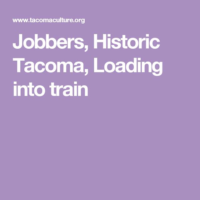 Jobbers, Historic Tacoma, Loading into train