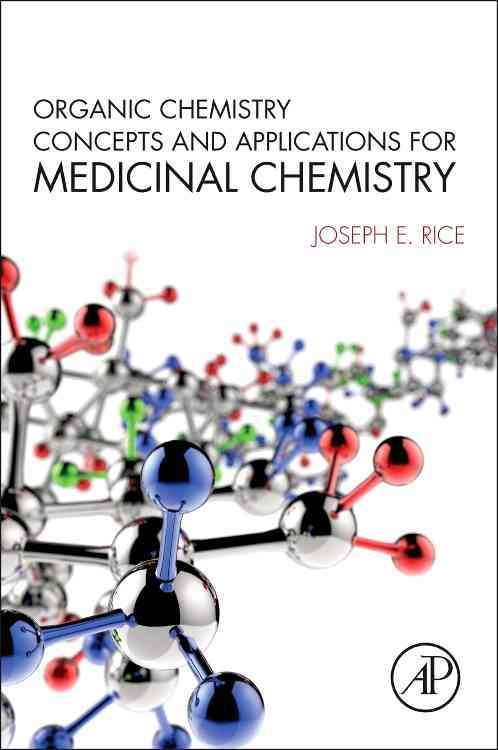 Organic Chemistry Concepts And Applications For Medicinal Chemistry Paperback Overstock Com Shopping The Medicinal Chemistry Organic Chemistry Chemistry
