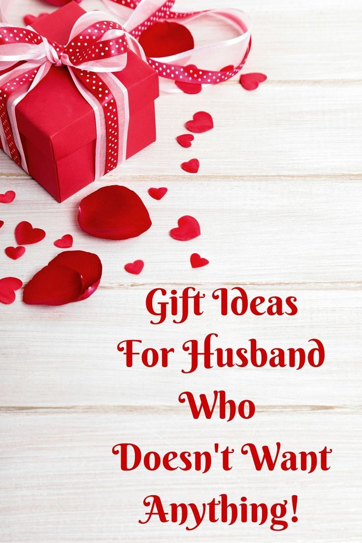 Gifts For Husband Who Doesn T Want Anything Birthday