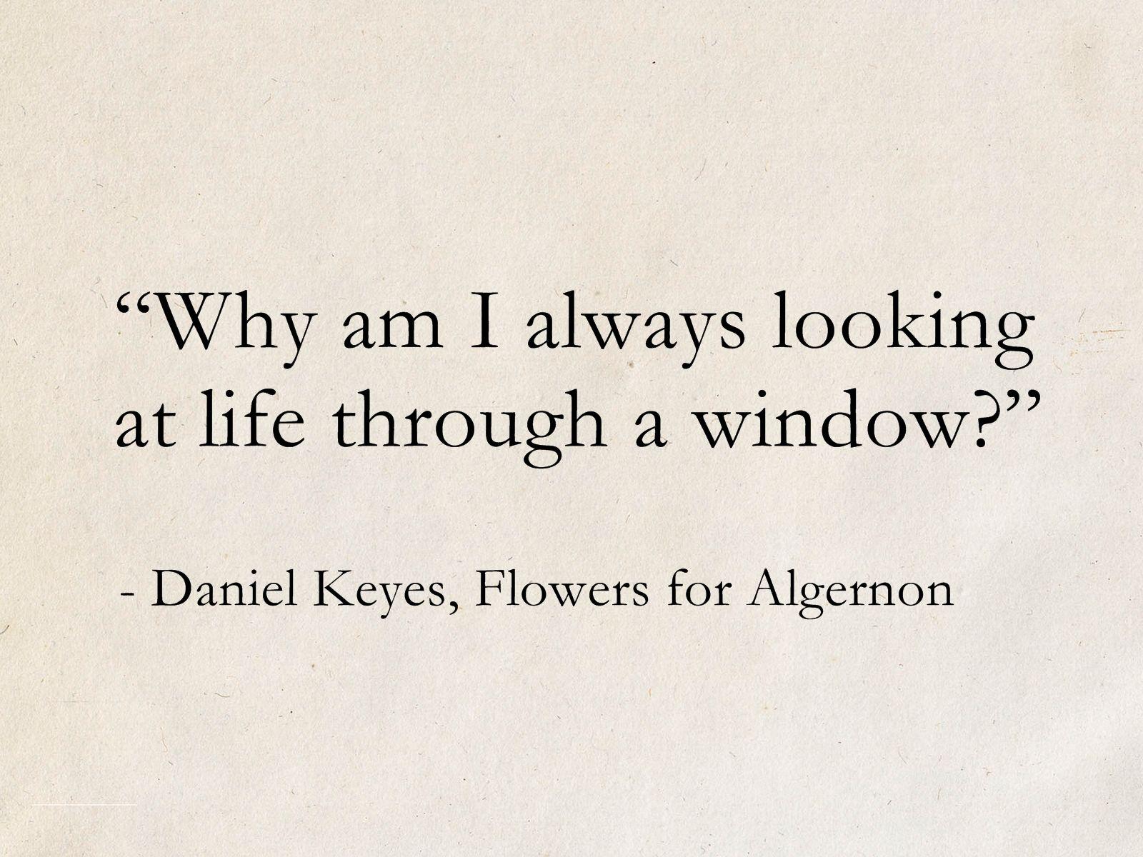 Daniel Keyes Flowers For Algernon Book Quotes Classic English Literature Quotes Literature Quotes