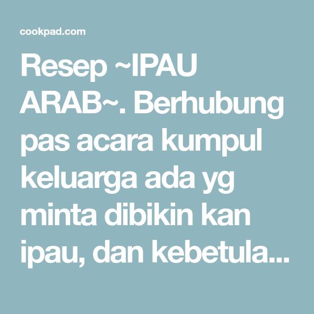 Resep Ipau Arab Oleh De Kitchen Resep Di 2020 Resep Kue Resep