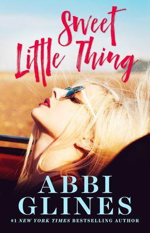 Sweet Little Thing Sweet 1 Abbi Glines College Romance