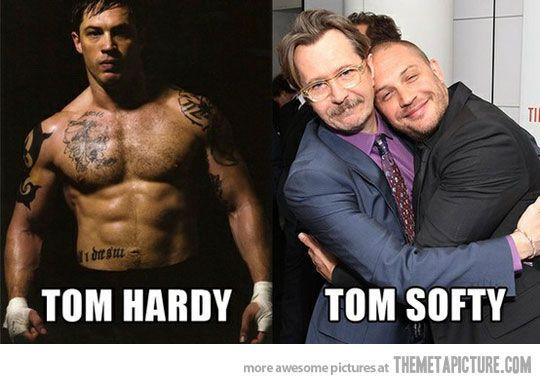 Tom Hardy Tom Softy