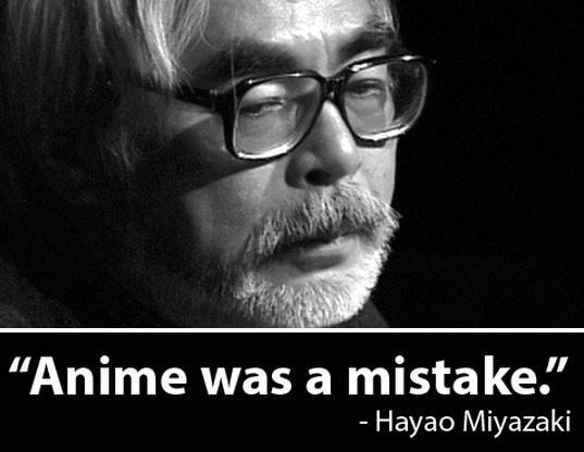 Anime Was A Mistake Anime Was A Mistake Hayao Miyazaki Miyazaki