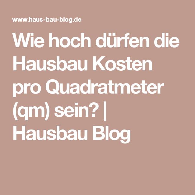 Wie hoch dürfen die Hausbau Kosten pro Quadratmeter (qm