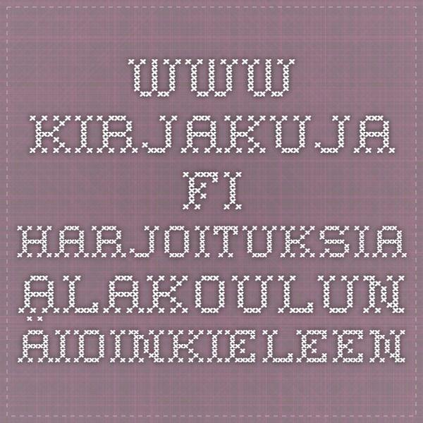 www.kirjakuja.fi - Harjoituksia alakoulun äidinkieleen