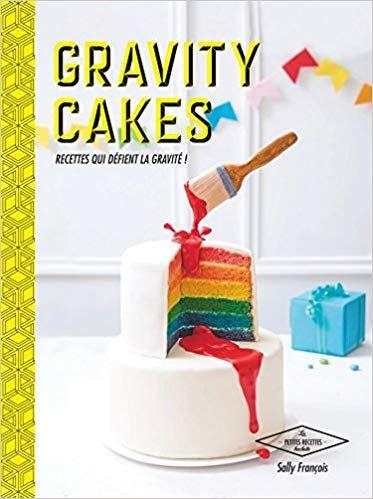 Télécharger Gravity cakes: Recettes qui défient la gravité ! PDF gratuitement Livre Libre #gravitycake