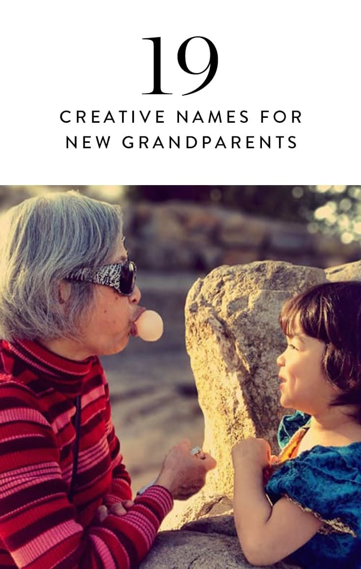 19 Names For New Grandparents That Aren T Grandma And Grandpa