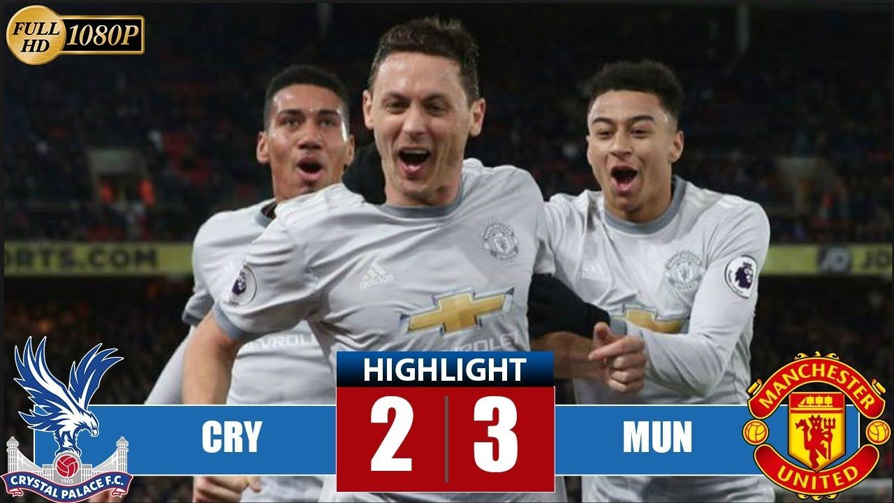 Crystal Palace Vs Manchester United 2 3 Highlights All Goals Last Match Crystal Palace Manchester United