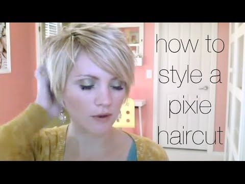 How to Style a Pixie Haircut ▶ How to Style a Pixi
