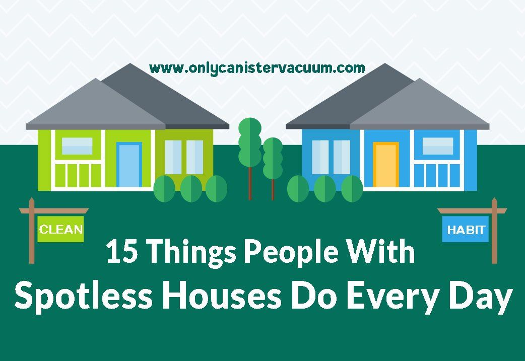 15 Things People With Spotless Houses Do Every Day