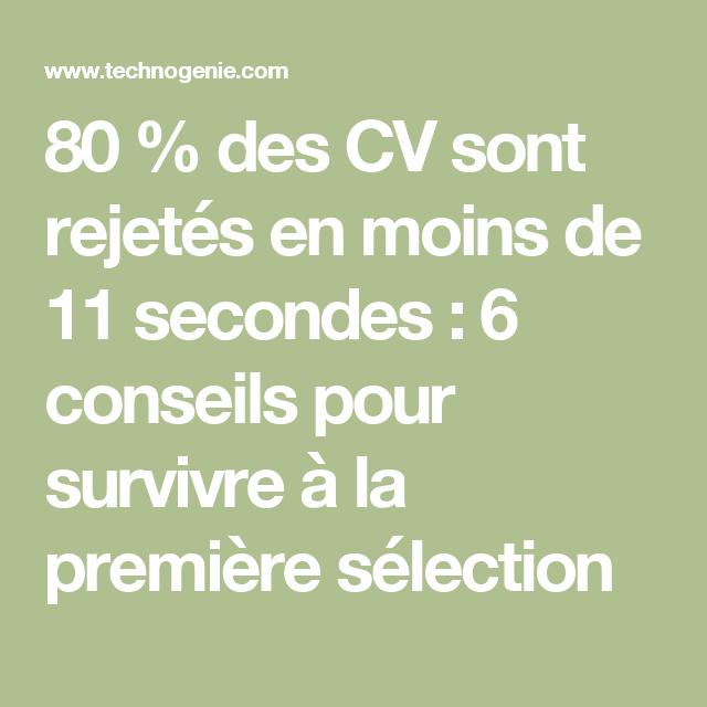 80   des cv sont rejet u00e9s en moins de 11 secondes   6 conseils pour survivre  u00e0 la premi u00e8re