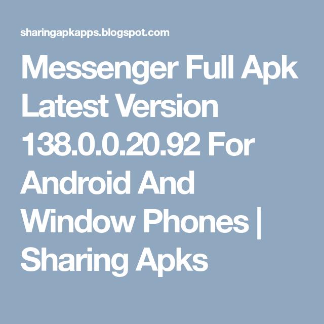 Messenger Full Apk Latest Version 138 0 0 20 92 For Android