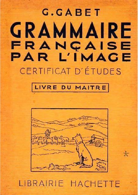 Gabet Grammaire Francaise Par L Image Certificats D Etudes