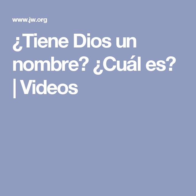 ¿Tiene Dios un nombre? ¿Cuál es? | Videos