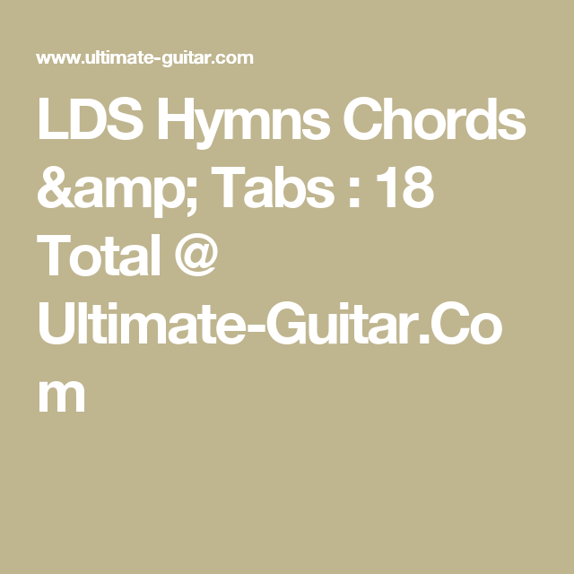 LDS Hymns Chords & Tabs : 18 Total @ Ultimate-Guitar.Com | books I ...