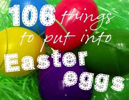 106 Things to Put in Easter Eggs -- BESIDES CANDY!