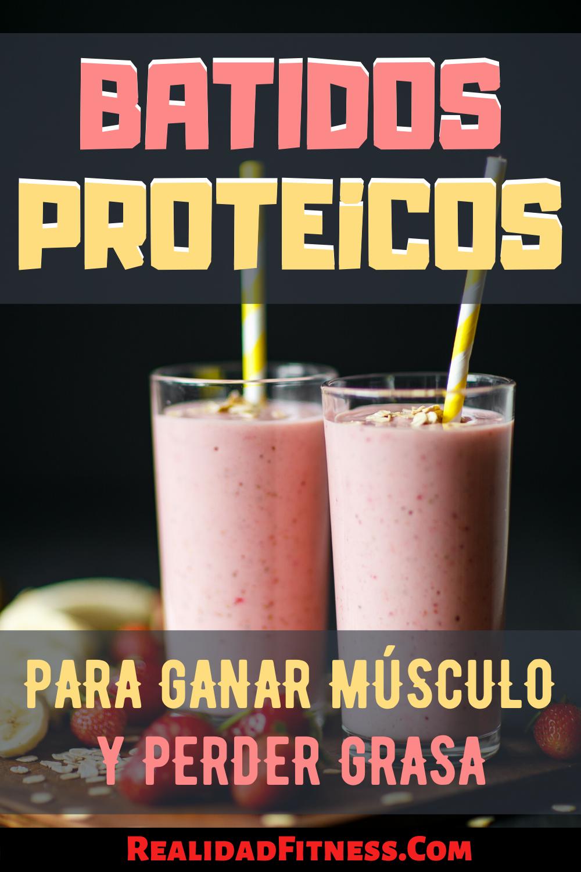 Batidos Proteicos Que Puedes Tomar Para Ganar Músculo Y Perder Grasa Batidos Proteicos Batidos De Proteína Batido Proteina