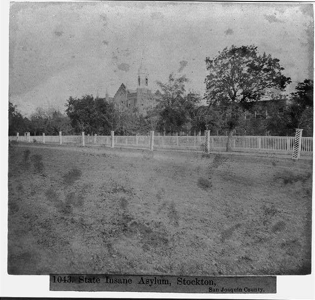 State Insane Asylum Stockton San Joaquin County California 1866
