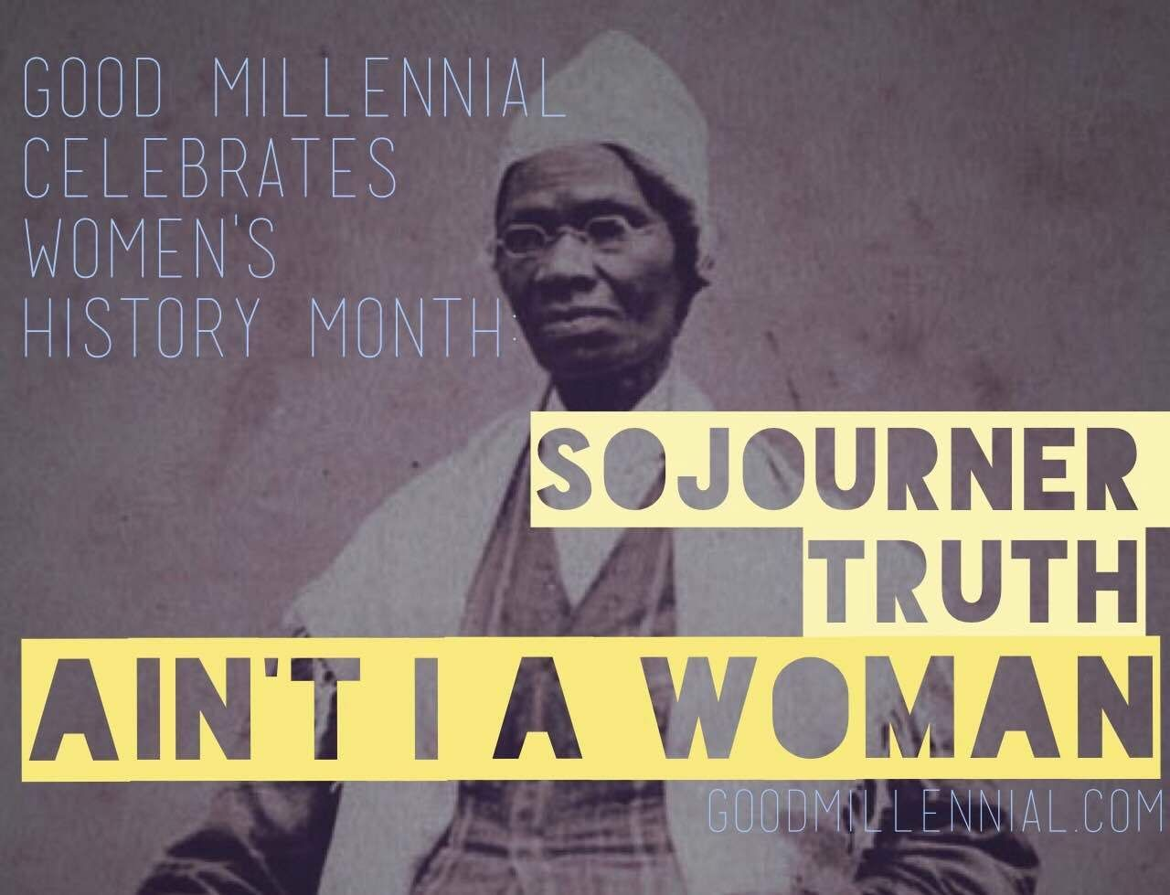 Celebrating Women S History Month Sojourner Truth