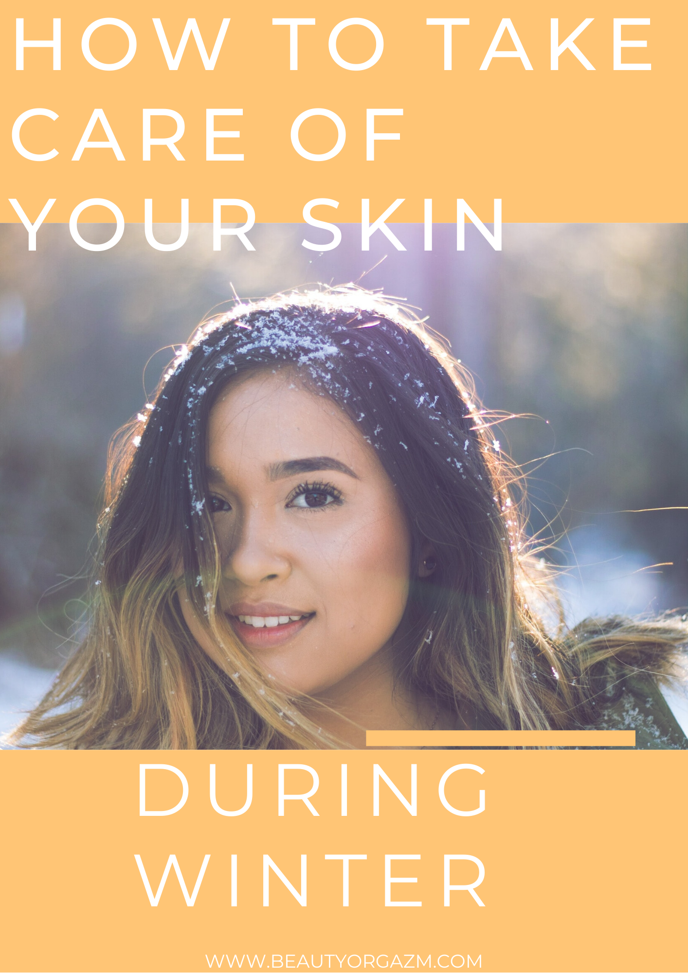 Beauty Routines For The Winter And How To Keep Skin Healthy During This Time Beauty Orgazm Winter Skin Care Winter Skin Care Routine Natural Glowing Skin