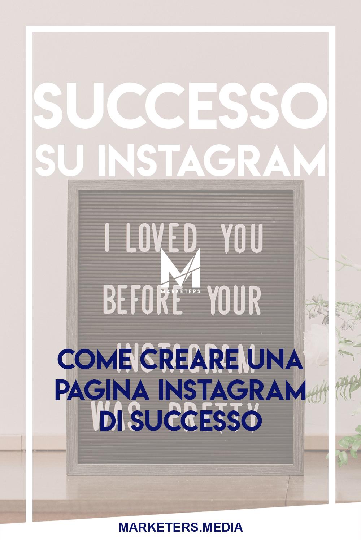 Vuoi Scoprire Come Creare Una Pagina Instagram Di Successo Leggi