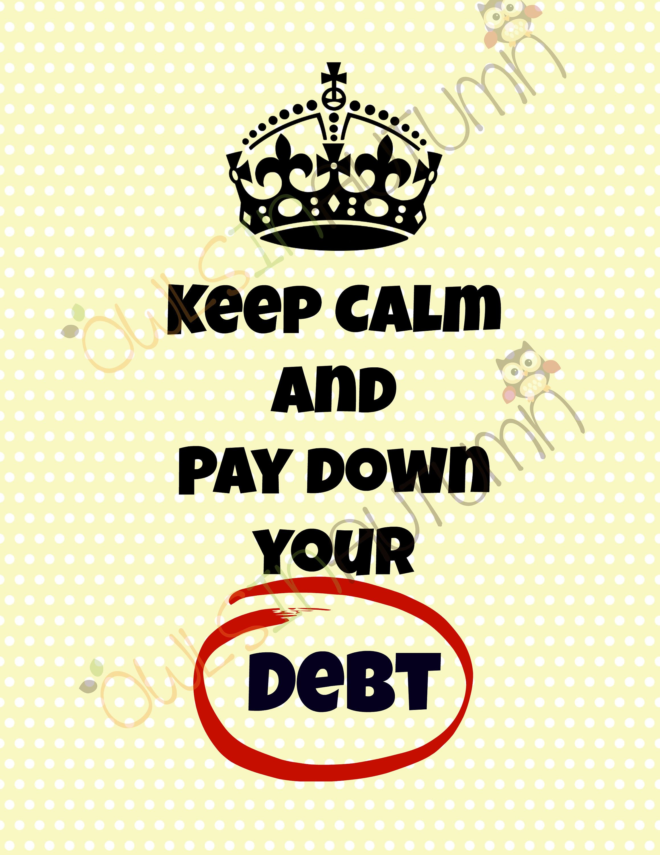 Keep Calm and Pay down your debt by owlsinautumn on Etsy