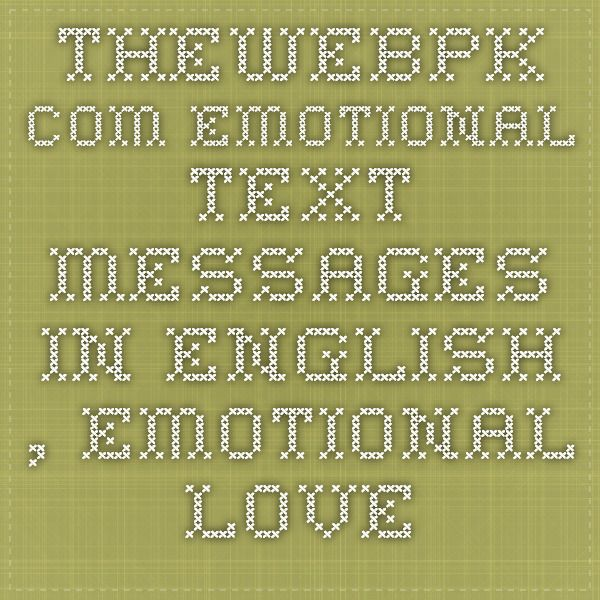 thewebpk com emotional text messages in english , emotional