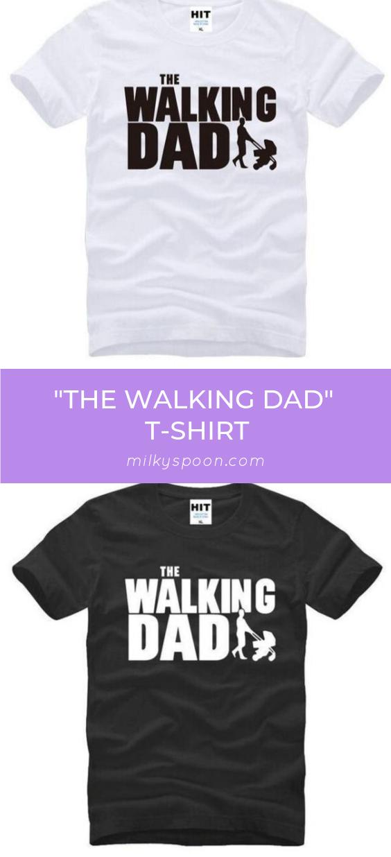 The Walking Dad T Shirt The Walking Dad Trendy Shirts T Shirt