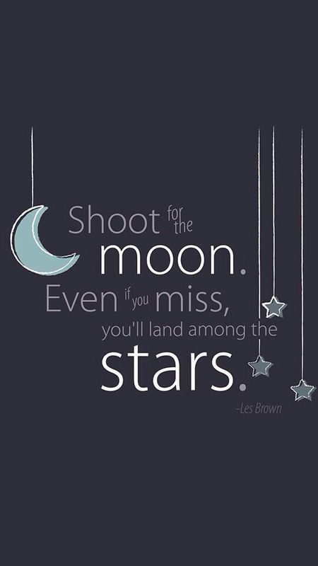 Shoot For The Moon Reach For The Stars Motivation