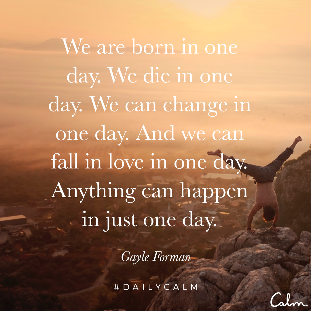 Dying Quotes For Loved Ones We Are Born In One Daywe Die In One Daywe Can Change In One