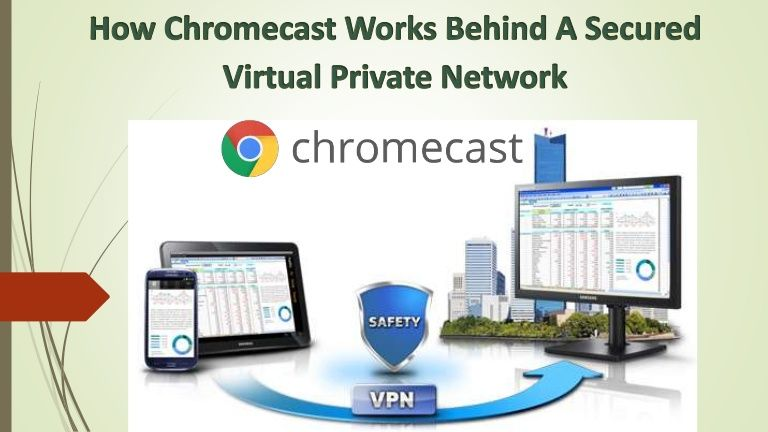 9036a0c2a381a5b9321ca542d42b0445 - How To Use Chromecast With A Vpn