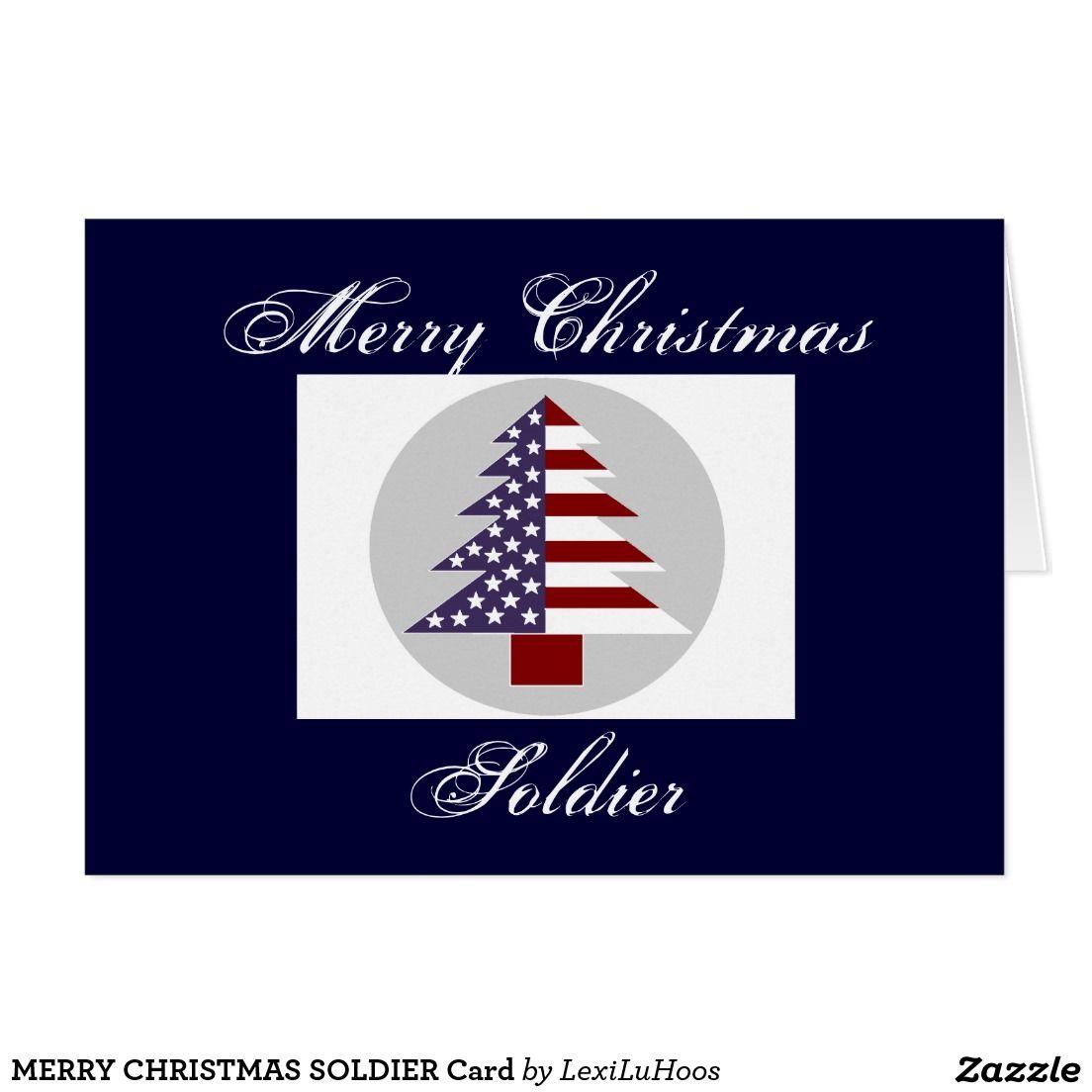 MERRY CHRISTMAS SOLDIER Card   zazz   Pinterest   Merry