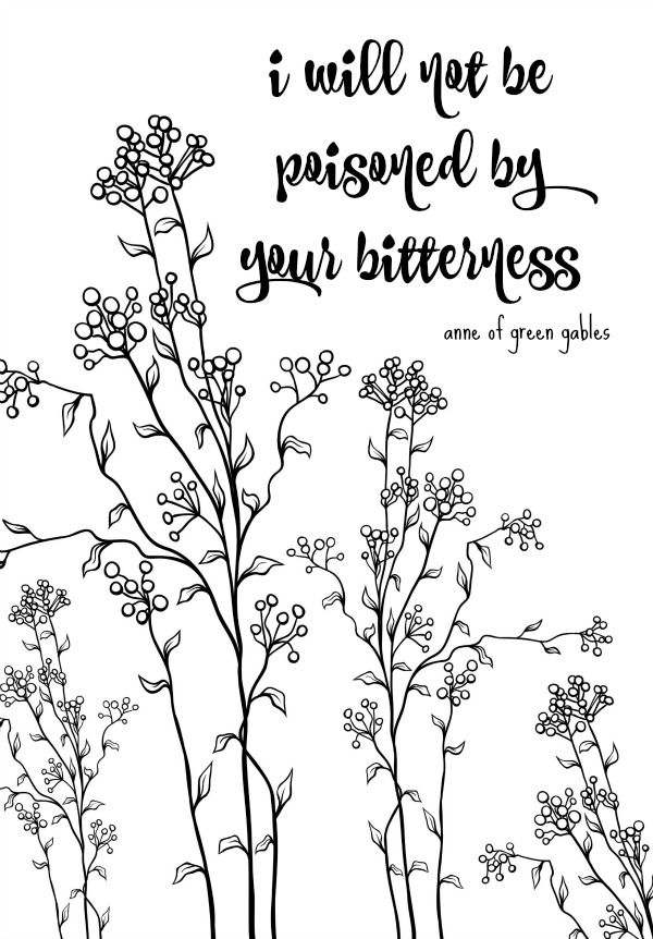 I Will Not Be Poisoned By Your Bitterness Printable