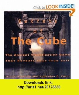 Secrets of the cube the ancient visualization game that reveals your secrets of the cube the ancient visualization game that reveals your true self 9780786882571 fandeluxe Choice Image