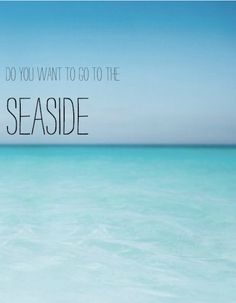 Do You Want To Go The Seaside Travel QuotesBeach