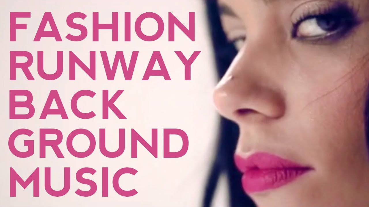 Background music for fashion show 76