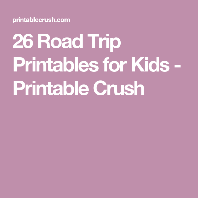 26 Road Trip Printables for Kids - Printable Crush