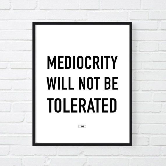inspirational posters for office. Mediocrity Print, Motivational Poster, Office Decor, Inspirational, Fuck Mediocrity, Quote Cool Poster 24x36 Inspirational Posters For
