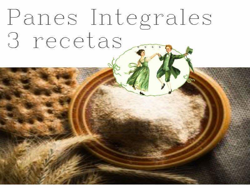 Recetas-Muy variadas-Fáciles-Económicas: Panes Integrales incluye tres recetas de diferente...