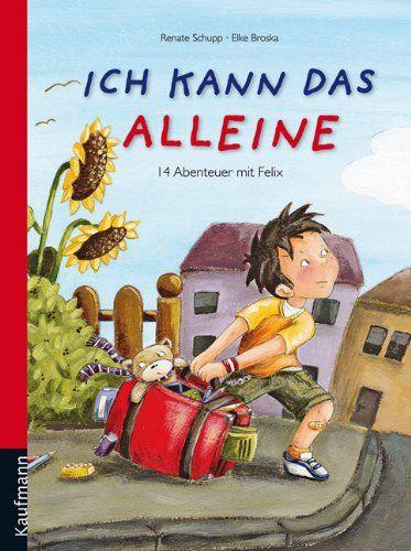 Büchereckerl: Ich kann das alleine. 14 Abenteuer mit Felix