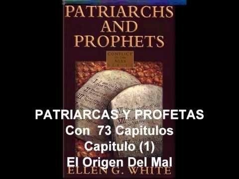 Patriarcas Y Profetas Con 73 Capitulos Capitulo 1 El Origen Del Mal Cain Y Abel Voluntad De Dios Hija De Dios