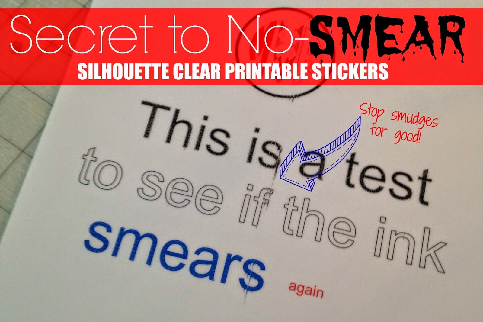 secret to preventing smeared ink on silhouette printable clear sticker paper silhouette school