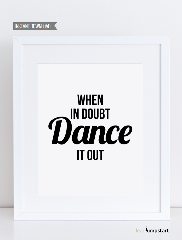 Printable Dance Quote, When In Doubt Dance It Out, Dance Quote Printable  Wallu2026 Life MotivationFitness ...