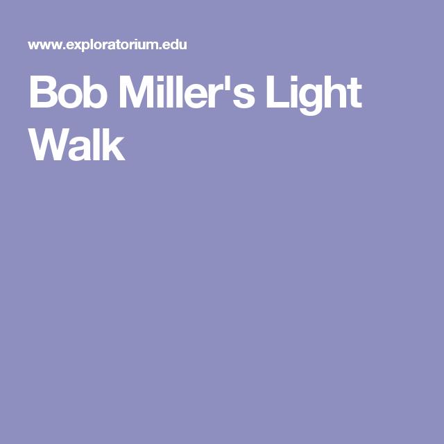 Bob Miller's Light Walk