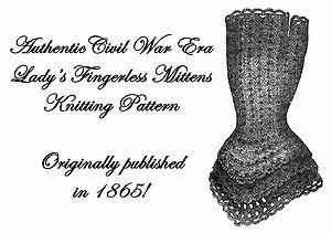 Civil War Victorian Knit Glove Mittens Pattern 1865