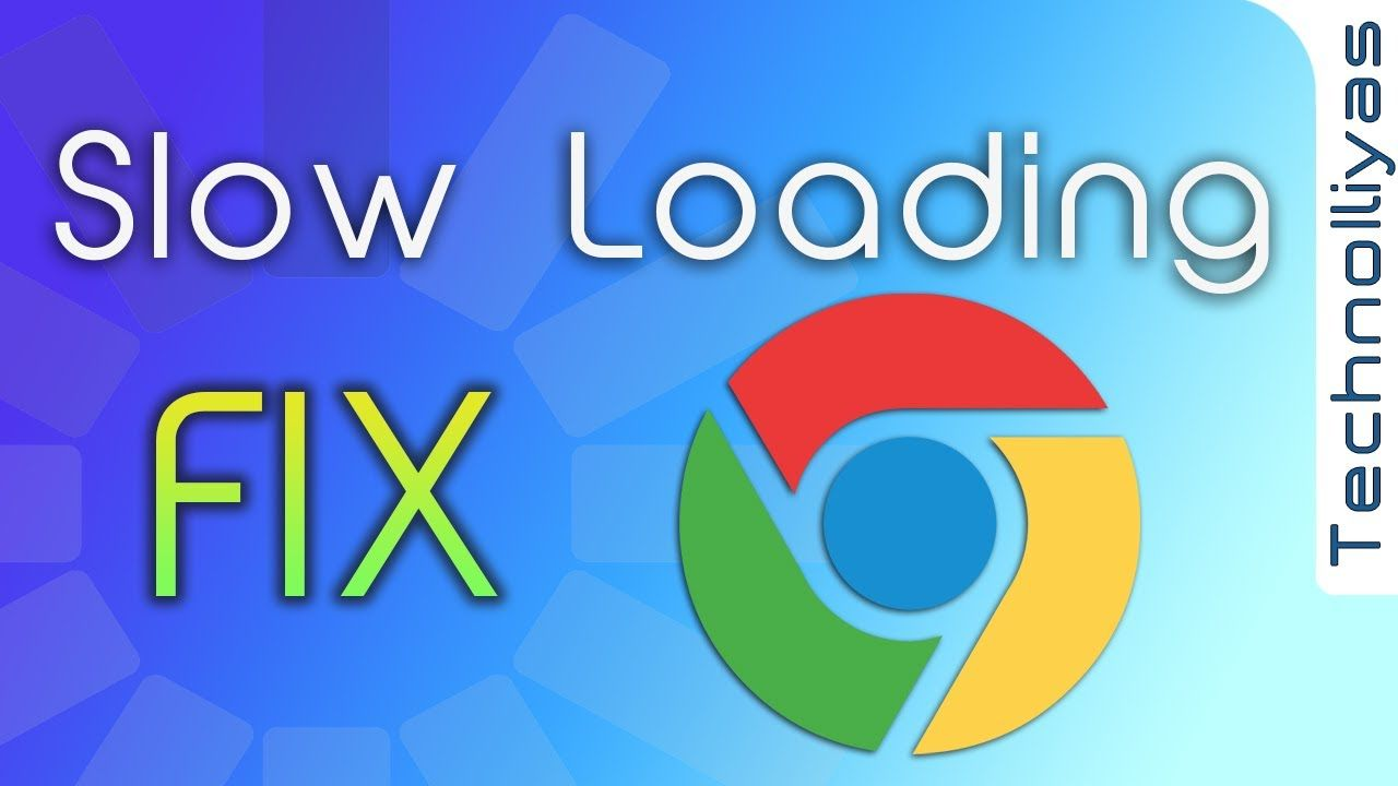 How to Fix Chrome slow loading web page on startup 100