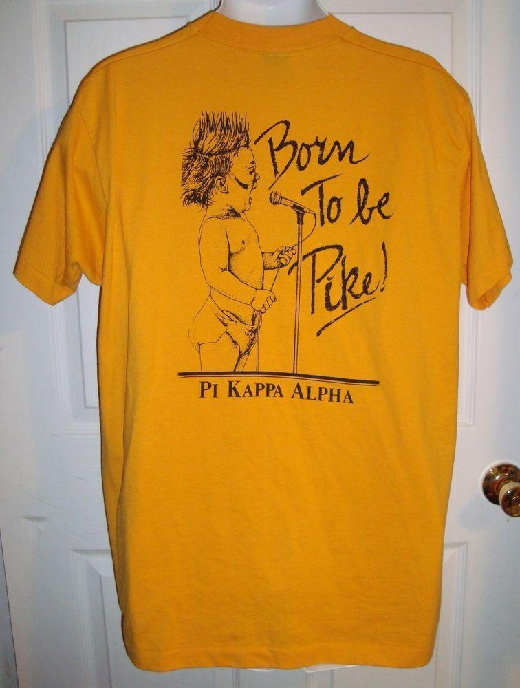 Rush Pike Pi Kappa Alpha Born To Be Pike Shirt Xl