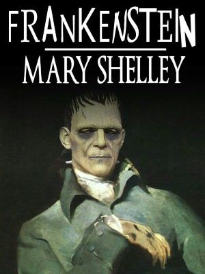 Frankenstein Mary Shelley Complete Version