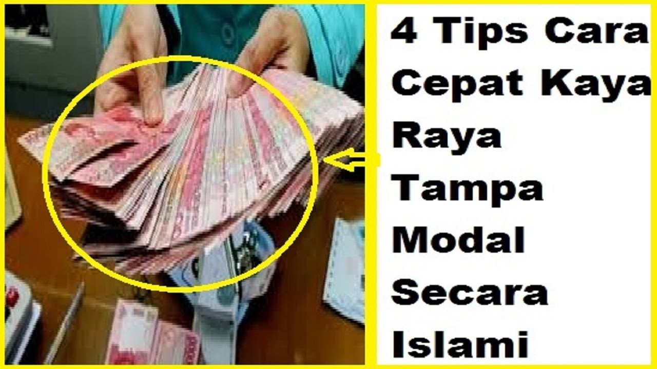 4 Tips Cara Cepat Kaya Raya Tampa Modal Secara Islami